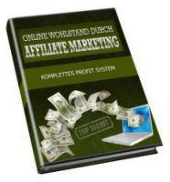 Online Wohlstand durch Affiliate Marketing